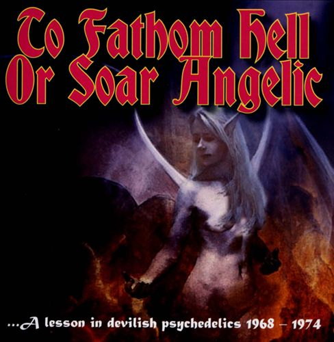 To Fathom Hell or Soar Angelic
